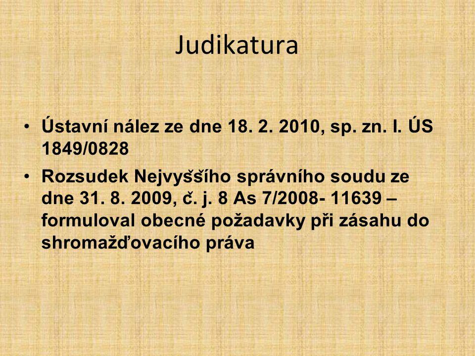 Judikatura Ústavní nález ze dne 18. 2. 2010, sp. zn. I. ÚS 1849/0828 Rozsudek Nejvys ̌ s ̌ ího správního soudu ze dne 31. 8. 2009, c ̌. j. 8 As 7/