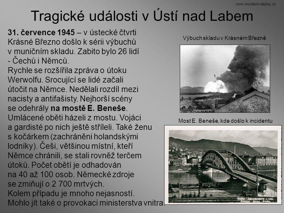 Tragické události v Ústí nad Labem 31. července 1945 – v ústecké čtvrti Krásné Březno došlo k sérii výbuchů v muničním skladu. Zabito bylo 26 lidí - Č