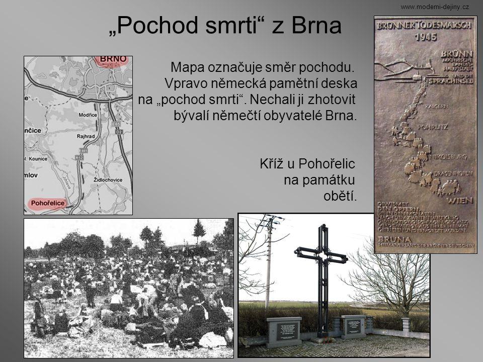 """""""Pochod smrti"""" z Brna Mapa označuje směr pochodu. Vpravo německá pamětní deska na """"pochod smrti"""". Nechali ji zhotovit bývalí němečtí obyvatelé Brna. K"""
