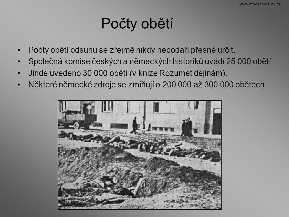 Počty obětí Počty obětí odsunu se zřejmě nikdy nepodaří přesně určit. Společná komise českých a německých historiků uvádí 25 000 obětí. Jinde uvedeno