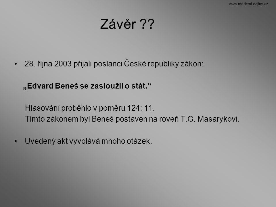 """28. října 2003 přijali poslanci České republiky zákon: """"Edvard Beneš se zasloužil o stát."""" Hlasování proběhlo v poměru 124: 11. Tímto zákonem byl Bene"""