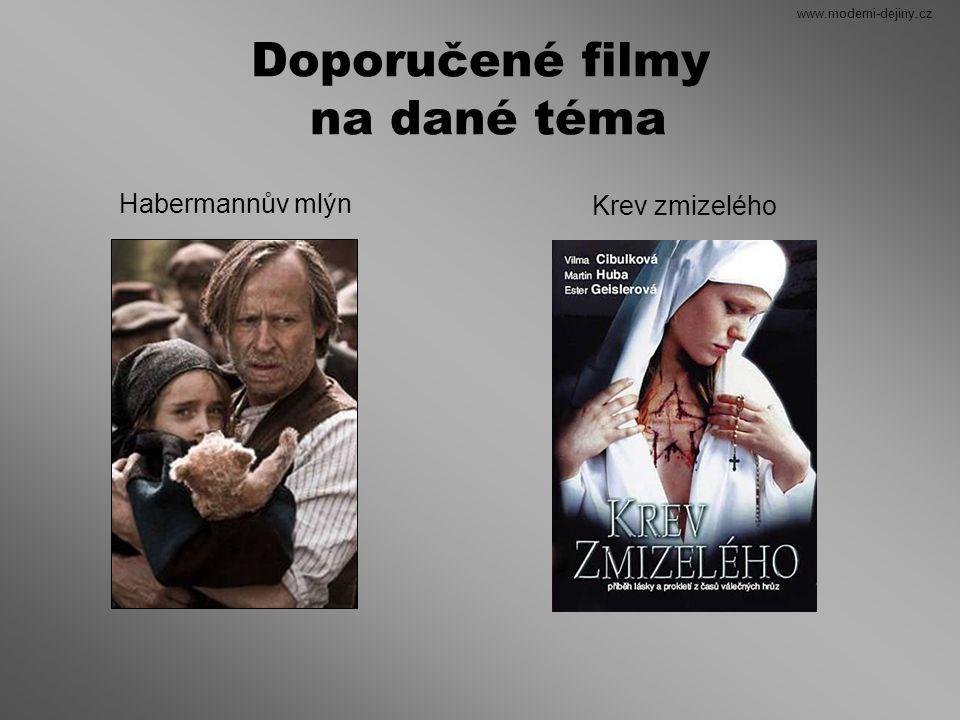 Doporučené filmy na dané téma Habermannův mlýn Krev zmizelého www.moderni-dejiny.cz