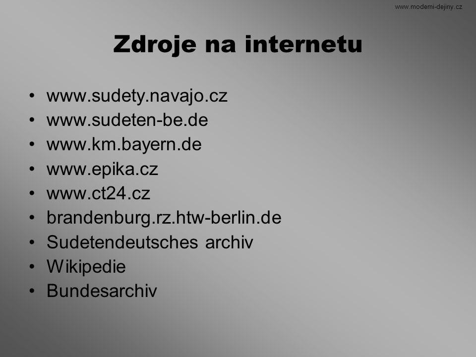 Zdroje na internetu www.sudety.navajo.cz www.sudeten-be.de www.km.bayern.de www.epika.cz www.ct24.cz brandenburg.rz.htw-berlin.de Sudetendeutsches arc