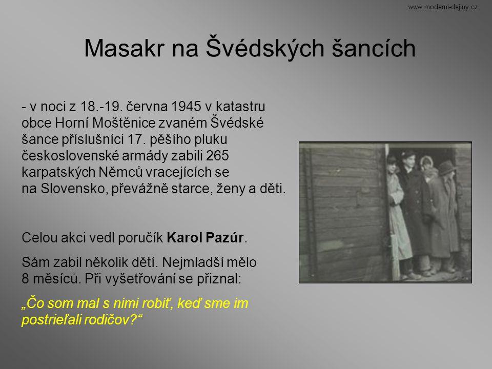Masakr na Švédských šancích - v noci z 18.-19. června 1945 v katastru obce Horní Moštěnice zvaném Švédské šance příslušníci 17. pěšího pluku českoslov