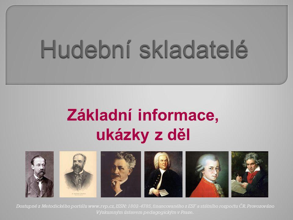 Základní informace, ukázky z děl Dostupné z Metodického portálu www.rvp.cz, ISSN: 1802-4785, financovaného z ESF a státního rozpo č tu Č R. Provozován