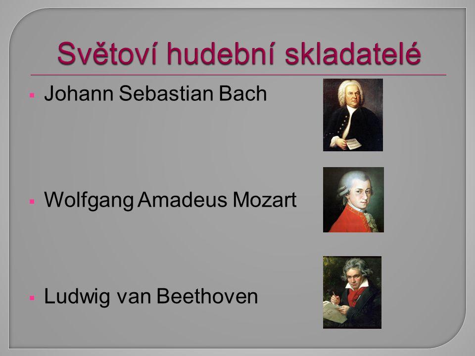  Johann Sebastian Bach  Wolfgang Amadeus Mozart  Ludwig van Beethoven