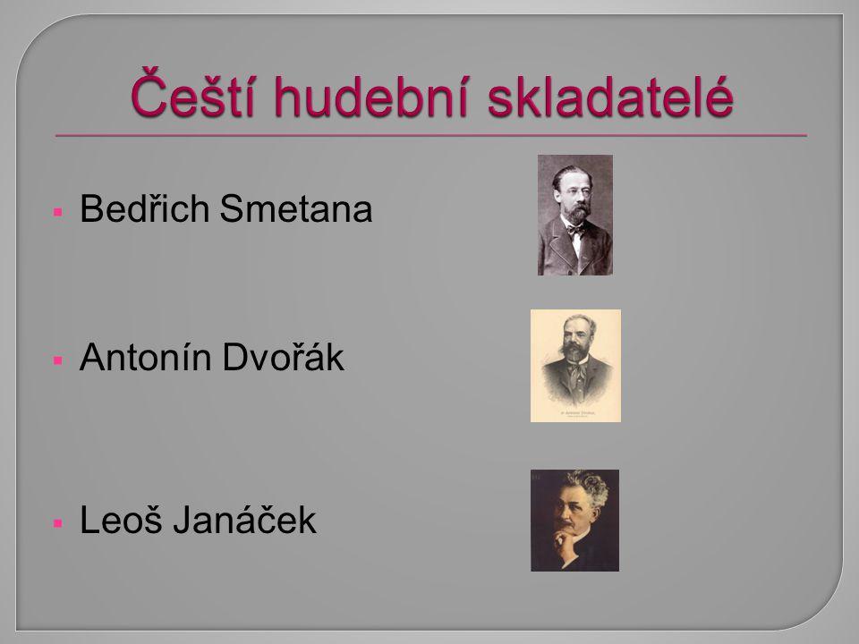  Bedřich Smetana  Antonín Dvořák  Leoš Janáček