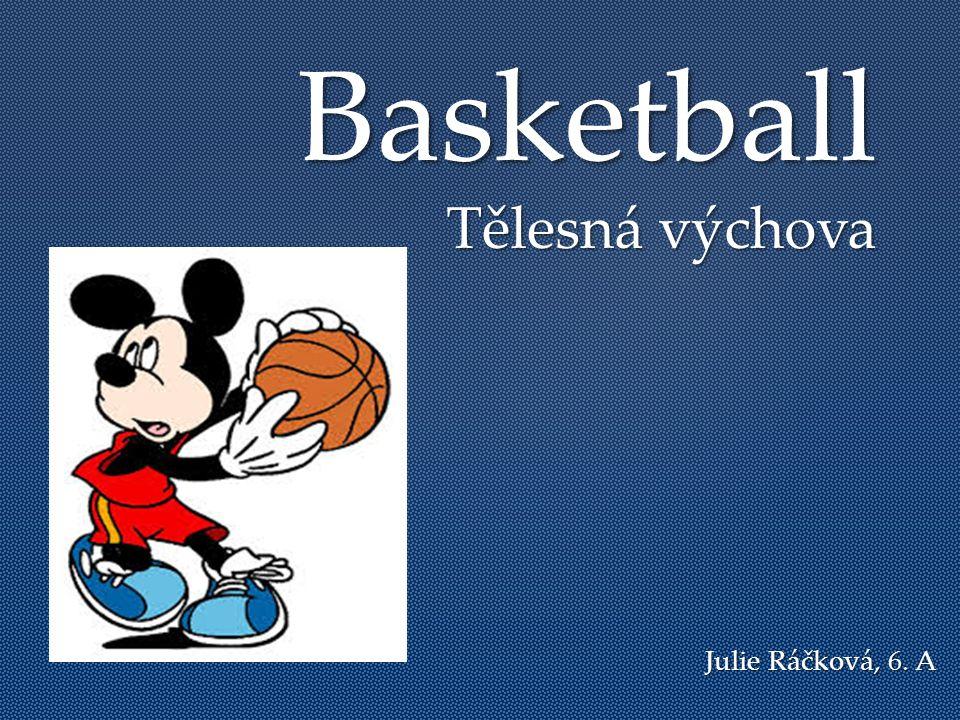 { Basketball Tělesná výchova Julie Ráčková, 6. A