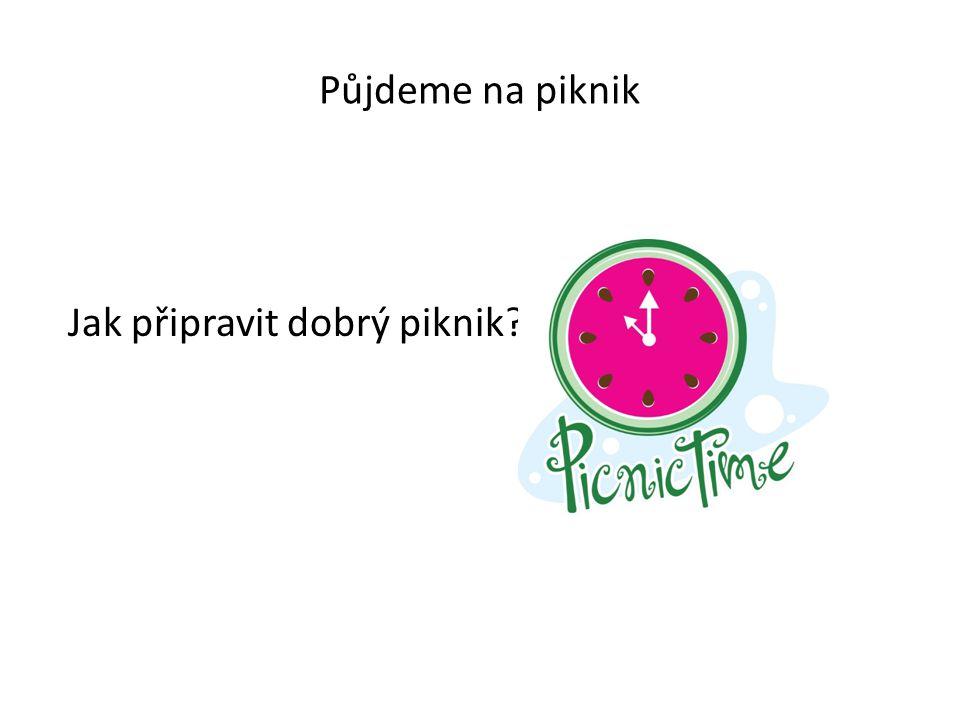 Půjdeme na piknik Jak připravit dobrý piknik