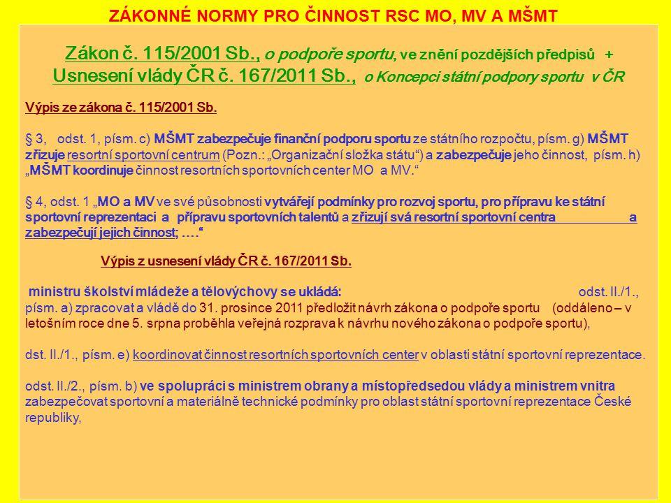 4 ZÁKONNÉ NORMY PRO ČINNOST RSC MO, MV A MŠMT Zákon č.