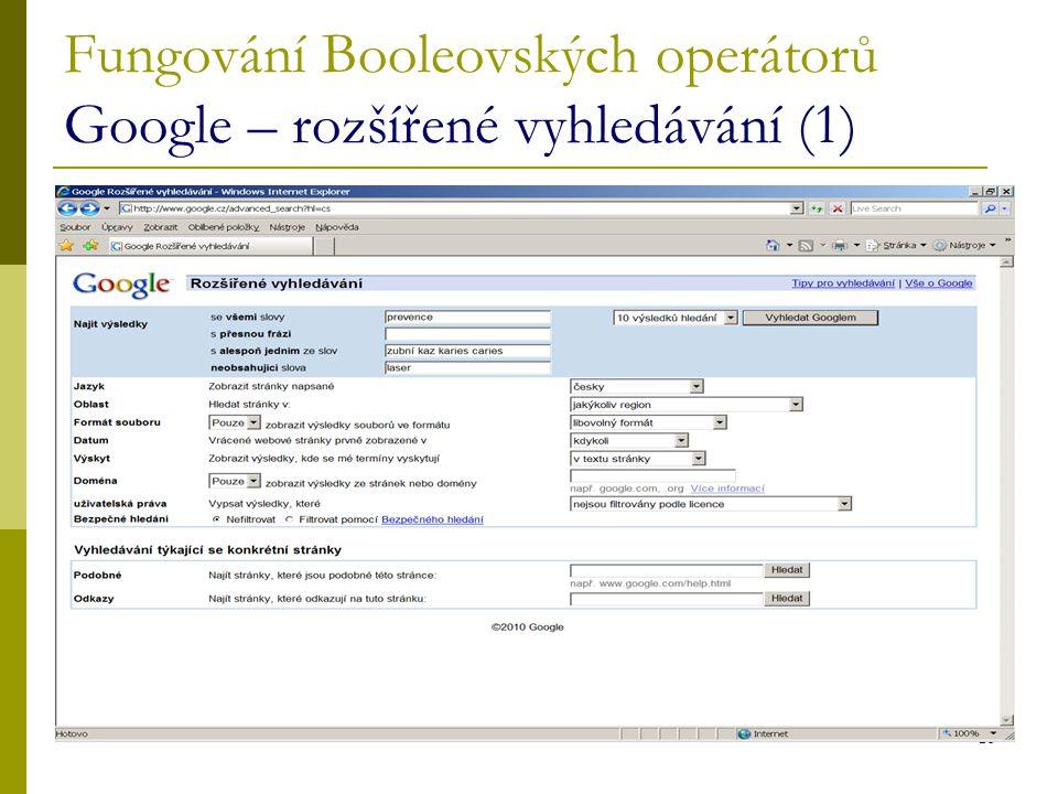 16 Fungování Booleovských operátorů Google – rozšířené vyhledávání (1)