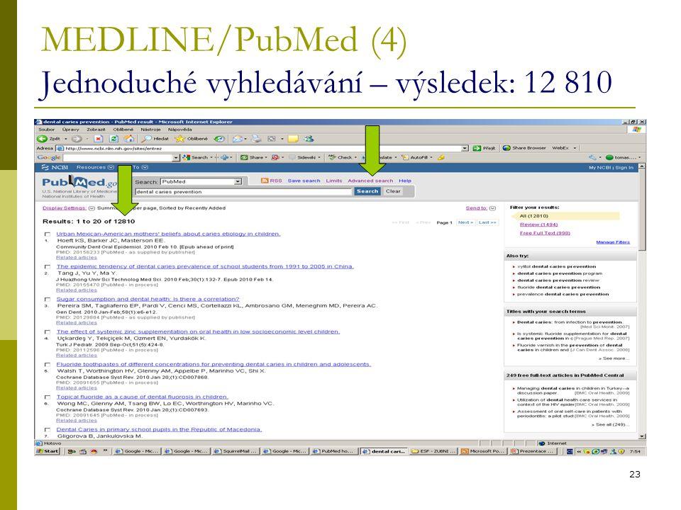 23 MEDLINE/PubMed (4) Jednoduché vyhledávání – výsledek: 12 810