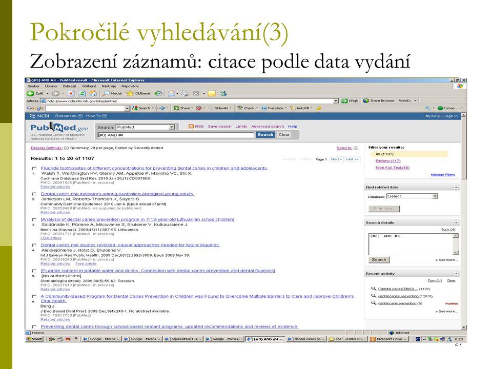 27 Pokročilé vyhledávání(3) Zobrazení záznamů: citace podle data vydání