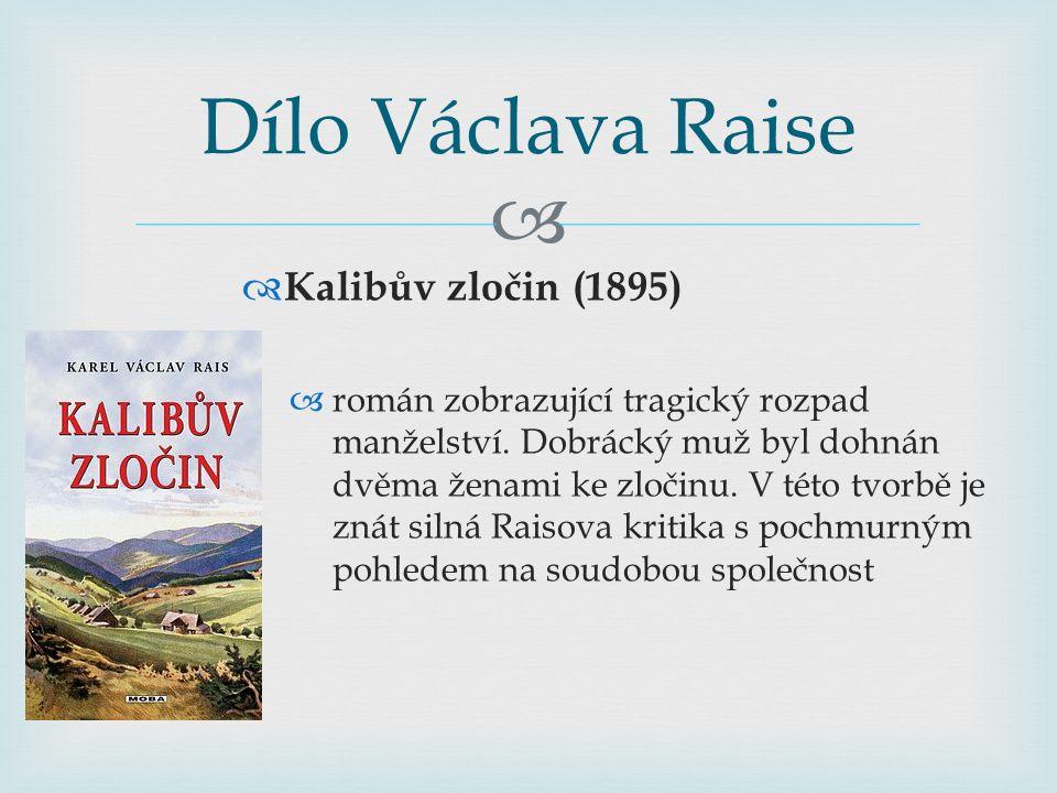   Kalibův zločin (1895)  román zobrazující tragický rozpad manželství. Dobrácký muž byl dohnán dvěma ženami ke zločinu. V této tvorbě je znát silná