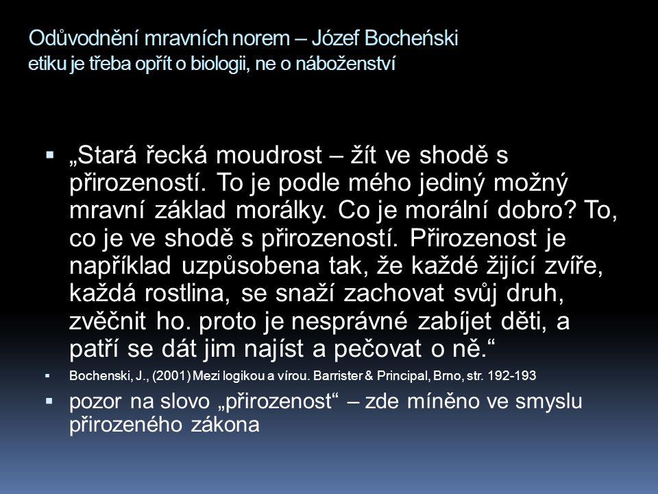 """Odůvodnění mravních norem – Józef Bocheński etiku je třeba opřít o biologii, ne o náboženství  """"Stará řecká moudrost – žít ve shodě s přirozeností. T"""