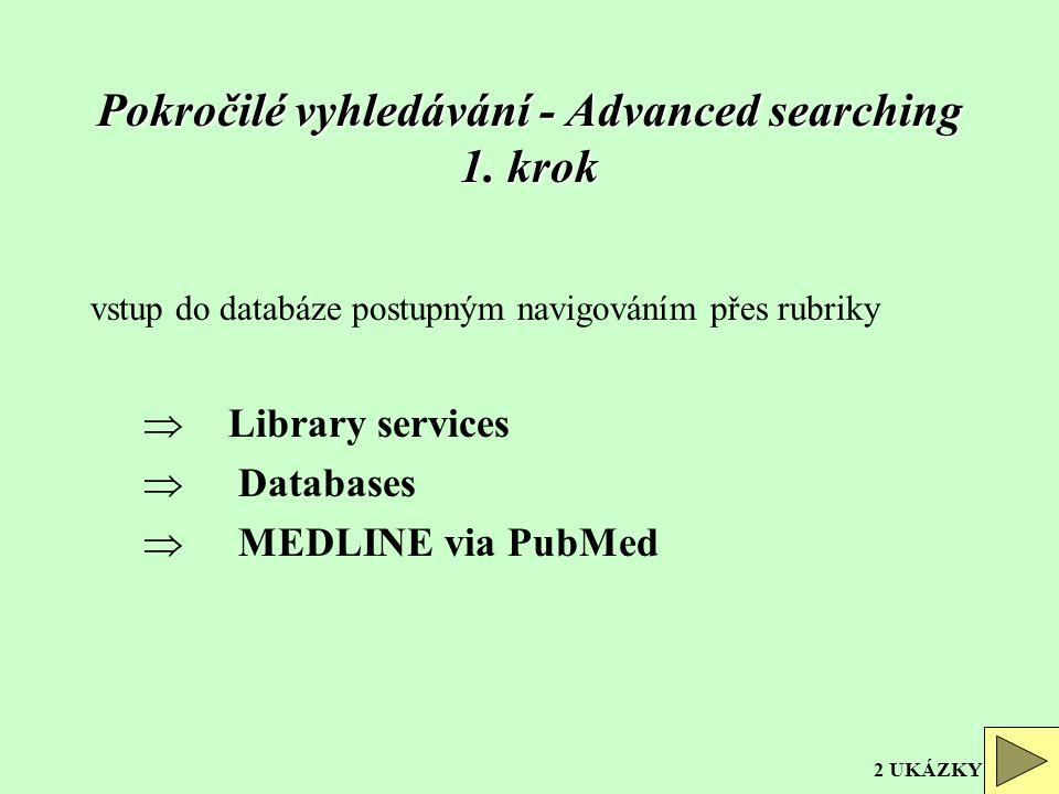 PUBMED specializovaná služba (biomedicínská bibliografická databáze) http://www.nlm.nih.gov