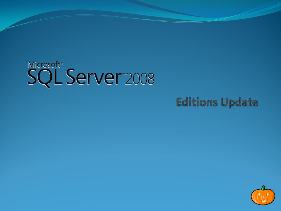 SQL Server 2008 SKUs -All prices are 'Open' rounded up -Workgroup ~$140/CAL *Require a CAL to connect to paid SKUs **Free download with MSDN subscription Departmental, Small/Med Scale Departmental, Small/Med Scale Business Critical, Large Scale Business Critical, Large Scale $24k/Proc $9k/Svr + $160/CAL $6k/Proc $1k/Svr + $160/CAL Client Embedded Entry-Level, Learning Entry-Level, Learning Branch, Small Scale Branch, Small Scale Dev &Test $4k/Proc $740/Svr+5CALs FREE* FREE ** or $50 Retail Dev only license Trial FREE 180 day trial 2 Core SKUs Specialized SKUs