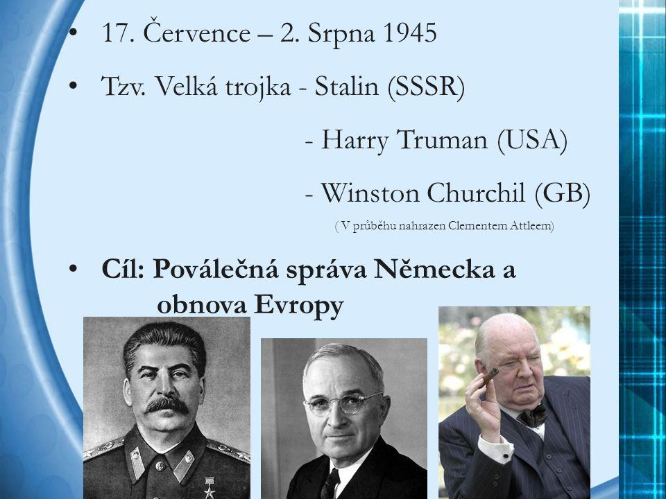 17.Července – 2. Srpna 1945 Tzv.