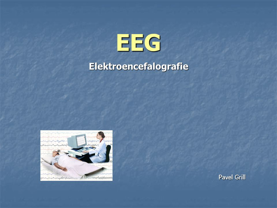 Elektroencefalografie je diagnostická metoda, pomocí které jsou snímány bioelektrické potenciály vznikající při činnosti mozku.