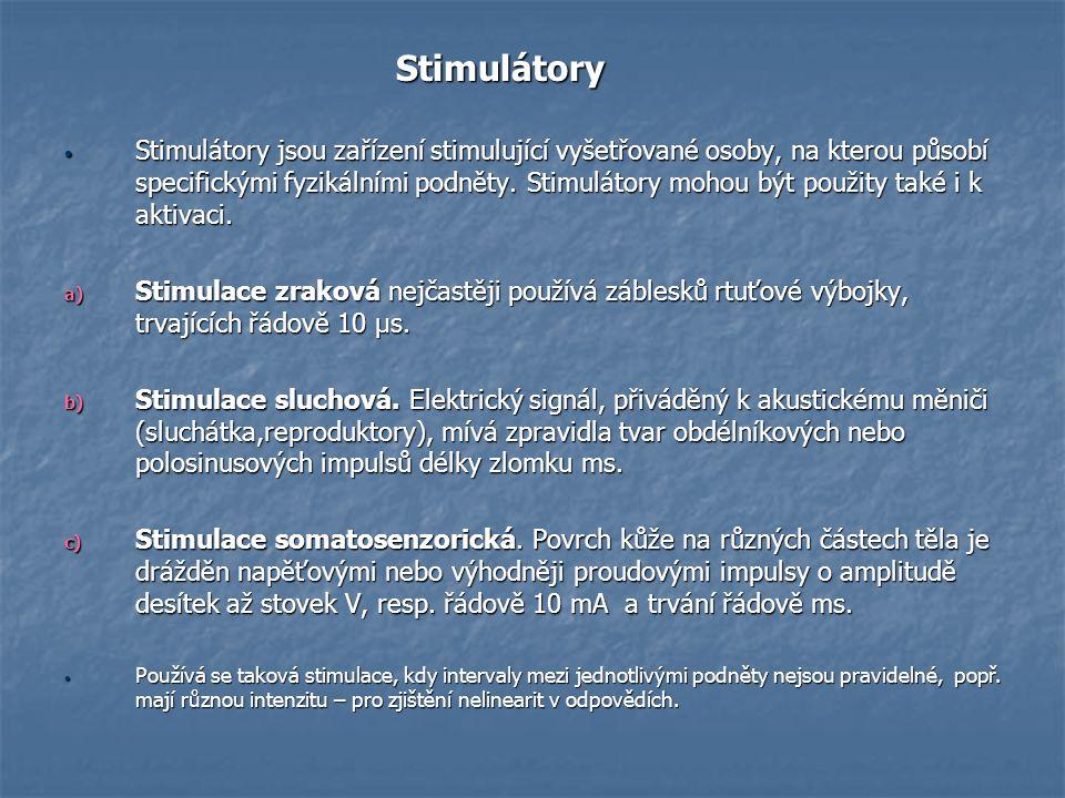 Stimulátory Stimulátory Stimulátory jsou zařízení stimulující vyšetřované osoby, na kterou působí specifickými fyzikálními podněty. Stimulátory mohou
