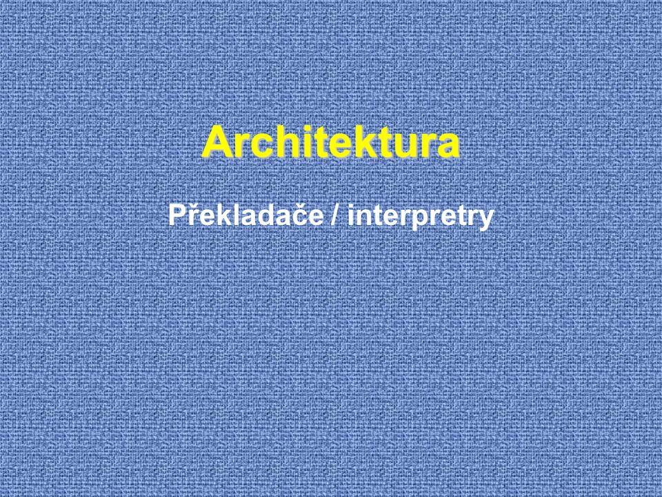 Architektura Překladače / interpretry
