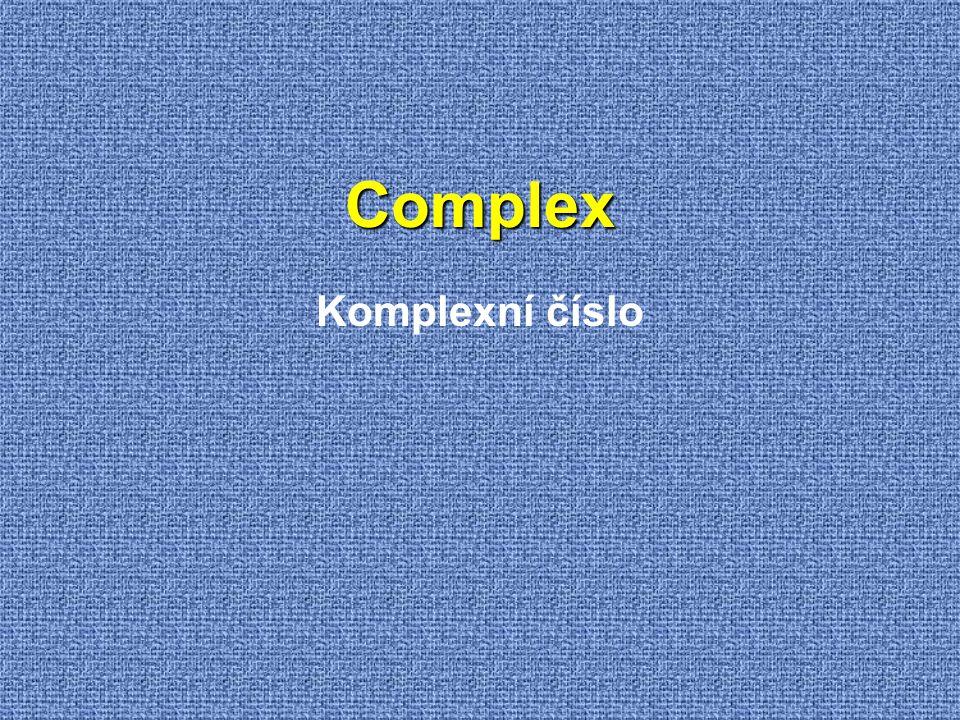 Complex Komplexní číslo