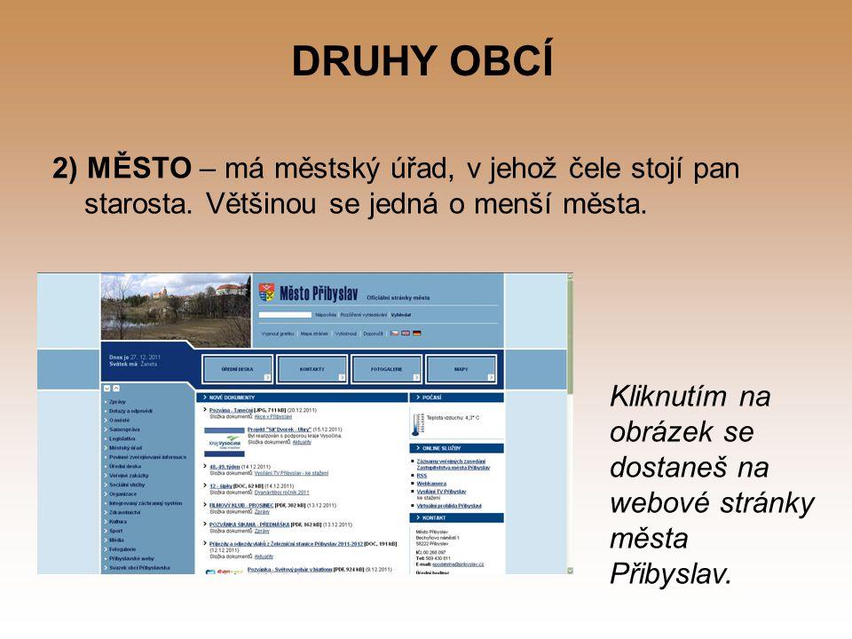 DRUHY OBCÍ 3) STATUTÁRNÍ MĚSTO – V ČR je stat.