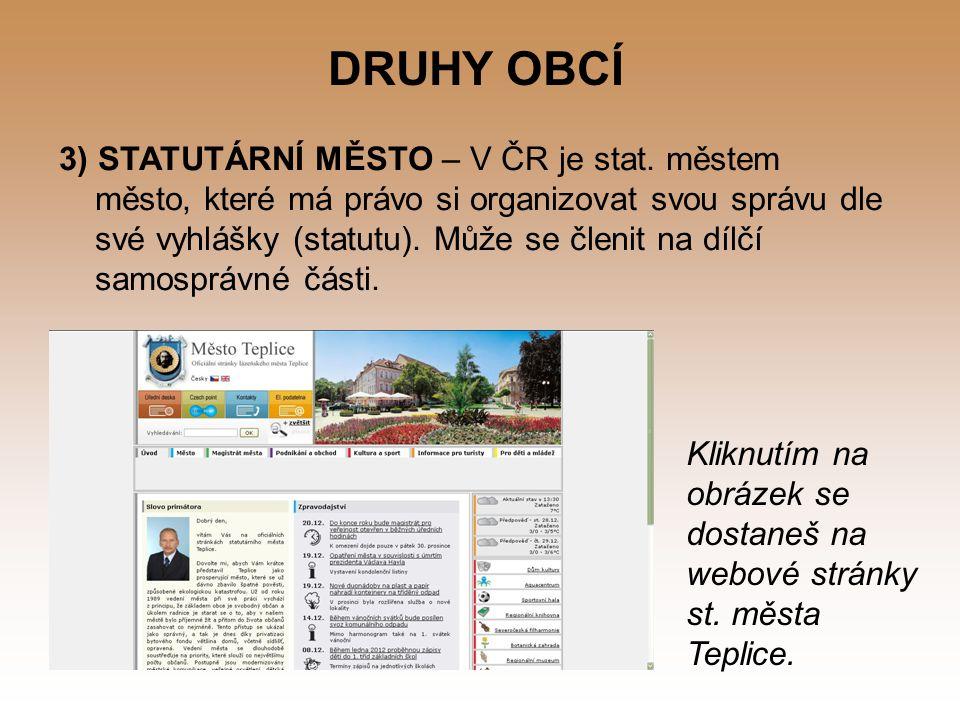 DRUHY OBCÍ 4) HLAVNÍ MĚSTO PRAHA – je vždy jedno ve státě, má svá specifika, v ČR je v podstatě jedním z krajů.