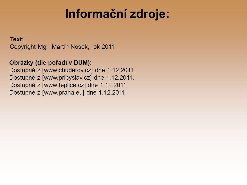 Obrázky (dle pořadí v DUM): Dostupné z [www.chuderov.cz] dne 1.12.2011.