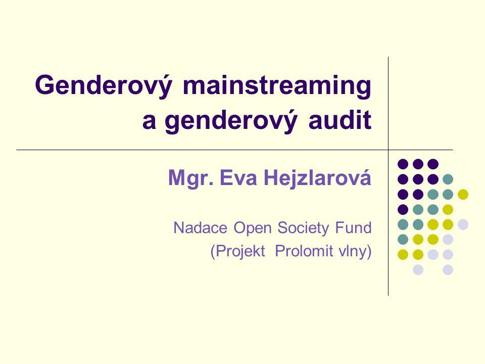 """Genderový mainstreaming """"Gender mainstreaming: začlenit otázku genderové rovnosti do této dominantní tendence (mainstream) ve společnosti tak, aby z ní ženy i muži mohli mít stejný prospěch."""