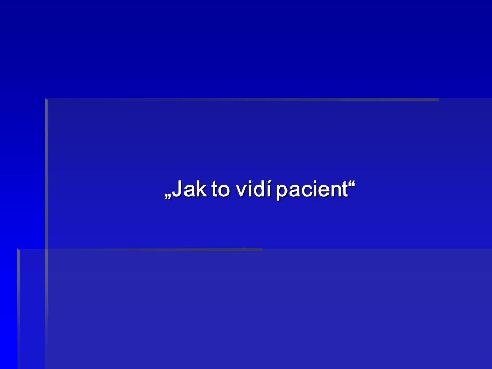 """""""Jak to vidí pacient"""""""