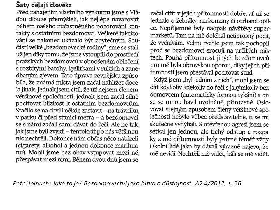 Petr Holpuch: Jaké to je Bezdomovectví jako bitva o důstojnost. A2 4/2012, s. 36.