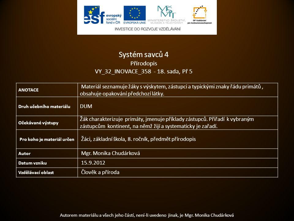 Systém savců 4 Autorem materiálu a všech jeho částí, není-li uvedeno jinak, je Mgr.