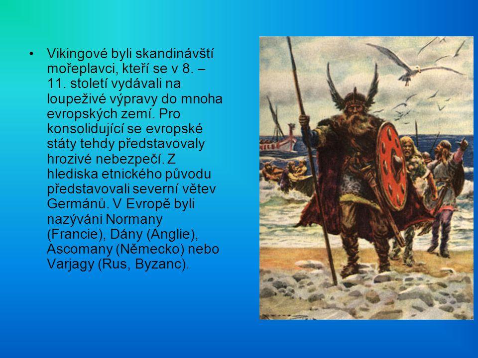 Vikingové byli skandinávští mořeplavci, kteří se v 8.