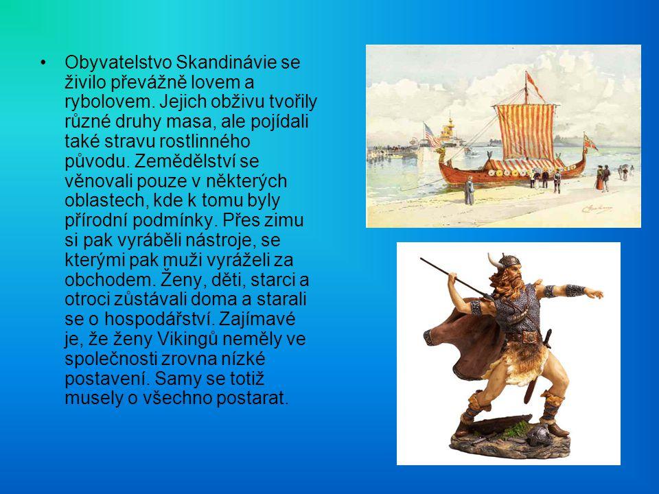 Obyvatelstvo Skandinávie se živilo převážně lovem a rybolovem.