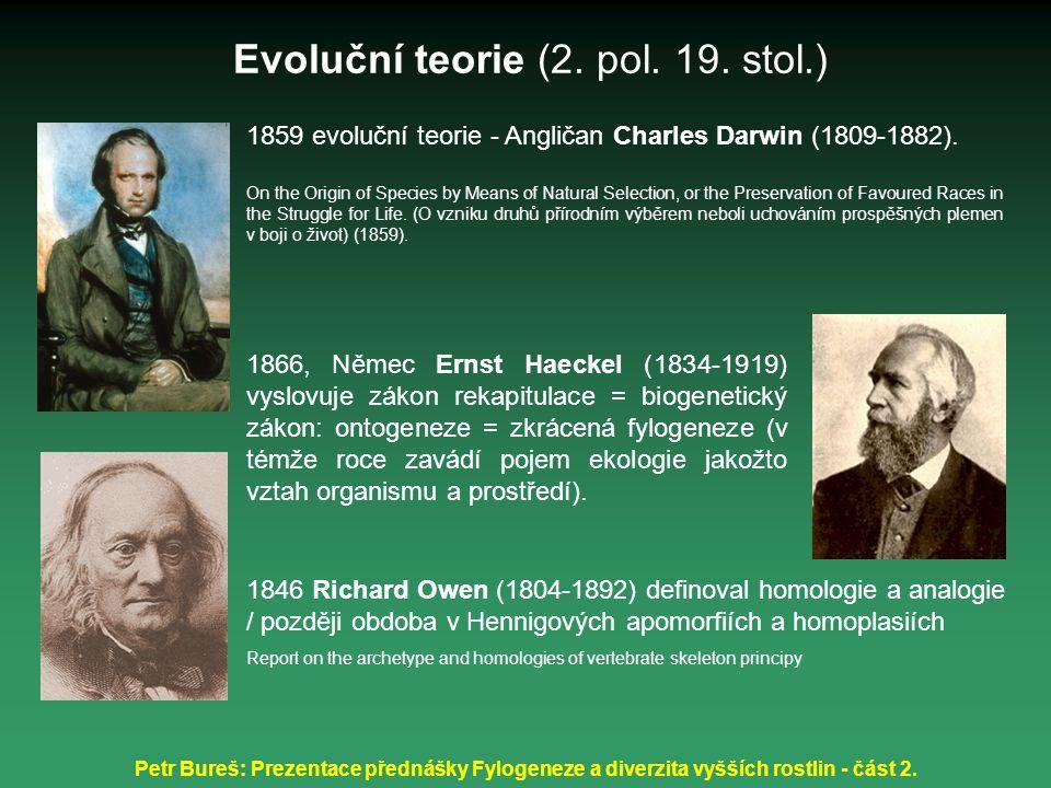 Petr Bureš: Prezentace přednášky Fylogeneze a diverzita vyšších rostlin - část 2. 1859 evoluční teorie - Angličan Charles Darwin (1809-1882). On the O