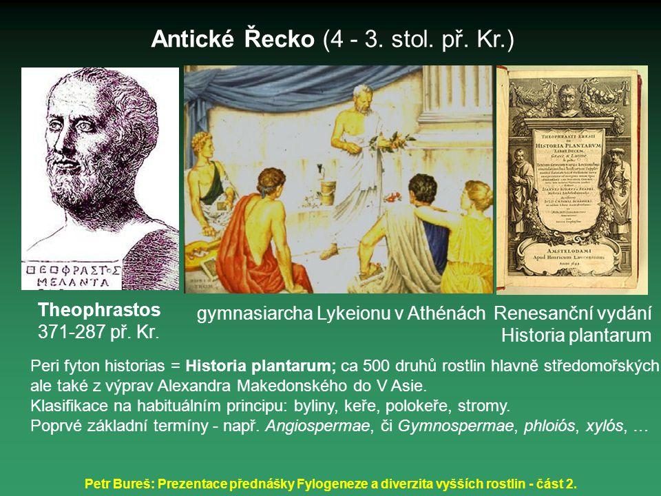 Petr Bureš: Prezentace přednášky Fylogeneze a diverzita vyšších rostlin - část 2. Peri fyton historias = Historia plantarum; ca 500 druhů rostlin hlav