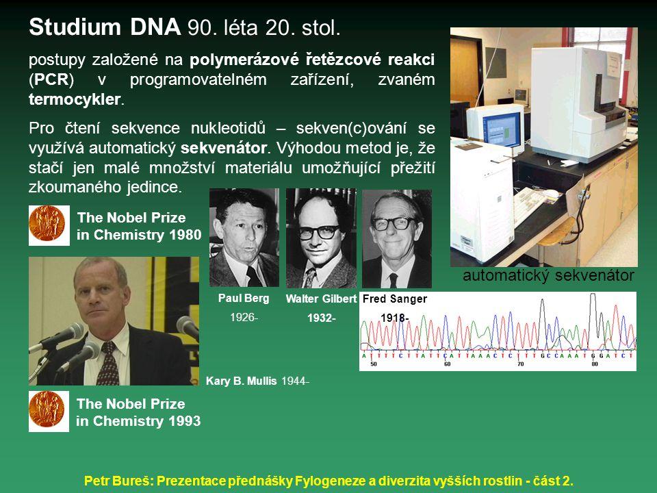 Petr Bureš: Prezentace přednášky Fylogeneze a diverzita vyšších rostlin - část 2. automatický sekvenátor Studium DNA 90. léta 20. stol. postupy založe