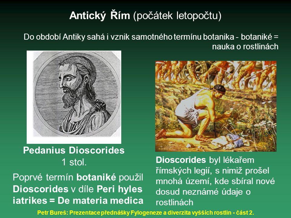 Petr Bureš: Prezentace přednášky Fylogeneze a diverzita vyšších rostlin - část 2. Do období Antiky sahá i vznik samotného termínu botanika - botaniké