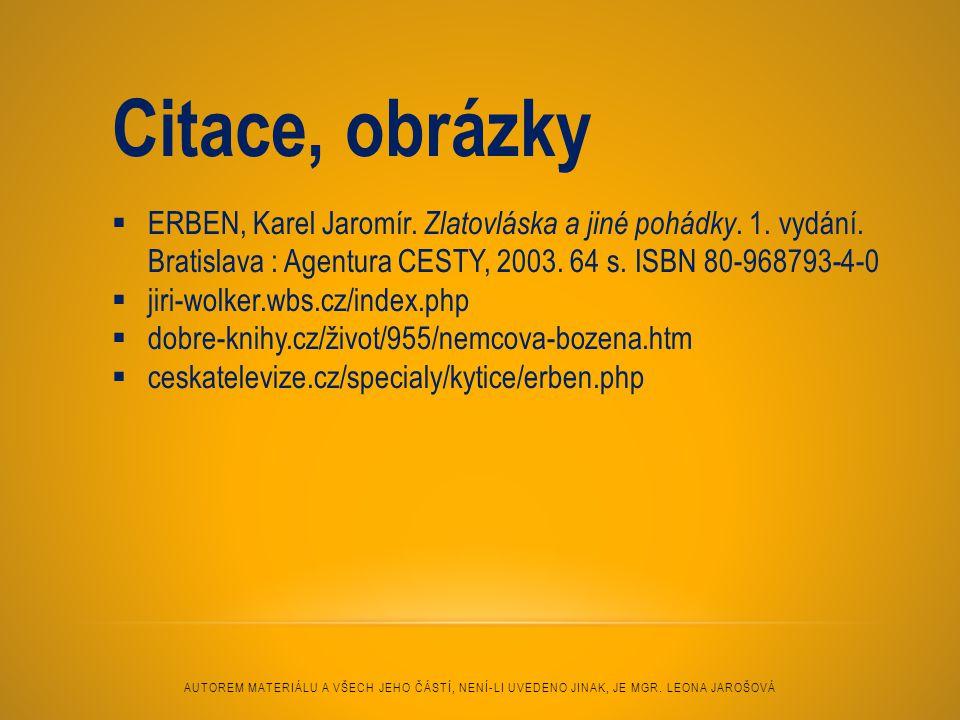 Citace, obrázky  ERBEN, Karel Jaromír. Zlatovláska a jiné pohádky. 1. vydání. Bratislava : Agentura CESTY, 2003. 64 s. ISBN 80-968793-4-0  jiri-wolk