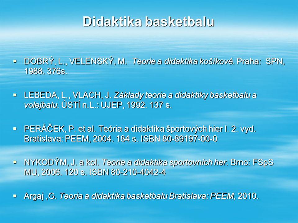 Literatura s návazností na herní činnosti jednotlivce, herní kombinace a herní systémy  DOBRÝ, L., VELENSKÝ, E.