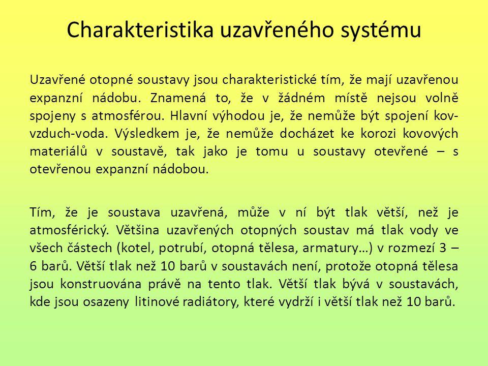 Charakteristika uzavřeného systému Uzavřené otopné soustavy jsou charakteristické tím, že mají uzavřenou expanzní nádobu. Znamená to, že v žádném míst