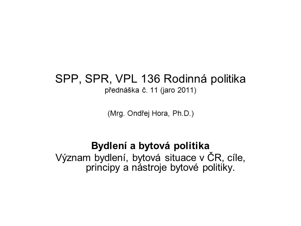 SPP, SPR, VPL 136 Rodinná politika přednáška č. 11 (jaro 2011) (Mrg.
