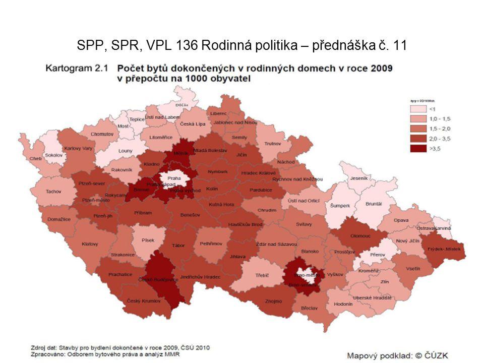 SPP, SPR, VPL 136 Rodinná politika – přednáška č. 11