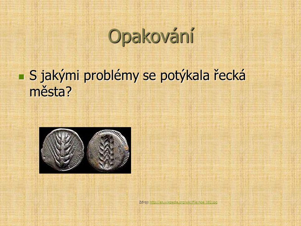 Opakování S jakými problémy se potýkala řecká města? S jakými problémy se potýkala řecká města? Zdroj: http://en.wikipedia.org/wiki/File:Noe_082.jpght