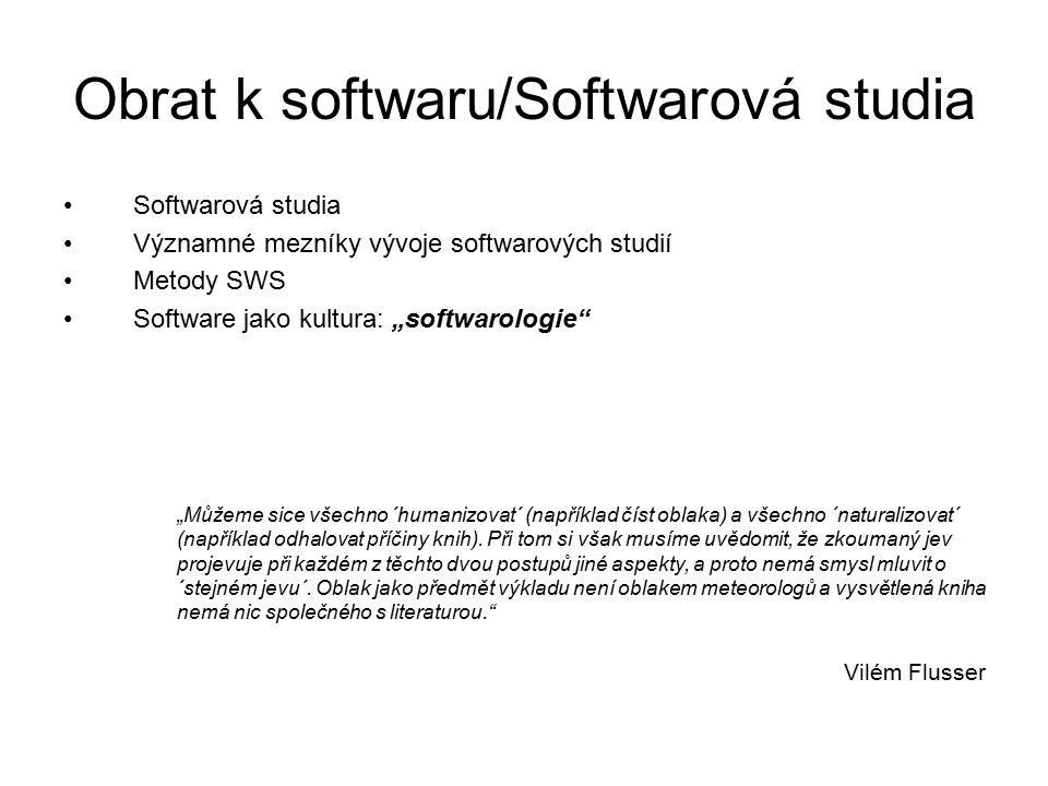 """Softwarová studia Významné mezníky vývoje softwarových studií Metody SWS Software jako kultura: """"softwarologie """"Můžeme sice všechno ´humanizovat´ (například číst oblaka) a všechno ´naturalizovat´ (například odhalovat příčiny knih)."""