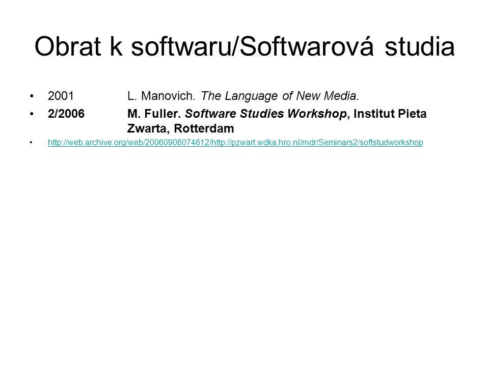 Literatura: Horáková, Jana: K recepci informatiky v kontextu společenských věd: Obrat k softwaru.