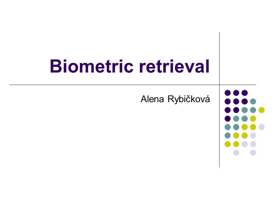 Biometric retrieval Alena Rybičková
