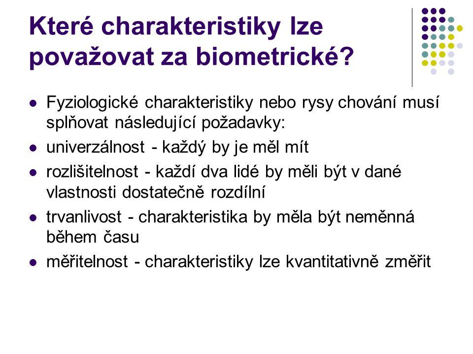 Které charakteristiky lze považovat za biometrické.