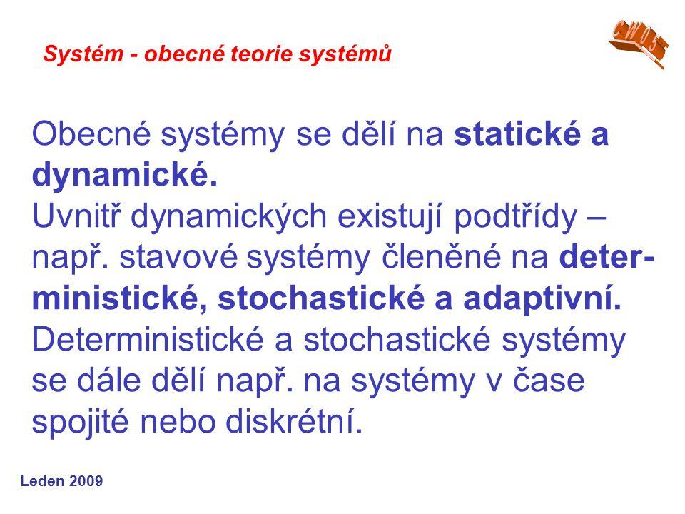 Leden 2009 Obecné systémy se dělí na statické a dynamické.